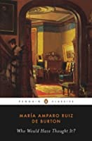 Who Would Have Thought It? (Penguin Classics)