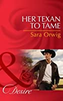 Her Texan to Tame (Mills & Boon Desire) (Lone Star Legacy - Book 5)