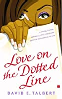 Love on the Dotted Line: A Novel