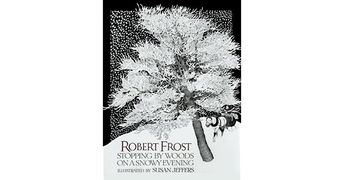 an analysis of stopping by woods on a snowy evening by robert frost Home a country doctor q & a what is the stylistic analysis f a country doctor what is the stylistic analysis for the poem, stopping by woods on snowy evening, by robert frost any analysis of the poem style.