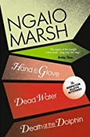 Inspector Alleyn 3-Book Collection 8: Death at the Dolphin, Hand in Glove, Dead Water (The Ngaio Marsh Collection)