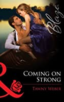 Coming on Strong (Mills & Boon Blaze)