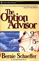 The Option Advisor: Wealth-Building Techniques Using Equity & Index Options (A Marketplace Book)