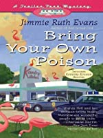 Bring Your Own Poison (Trailer Park Mystery, #4)