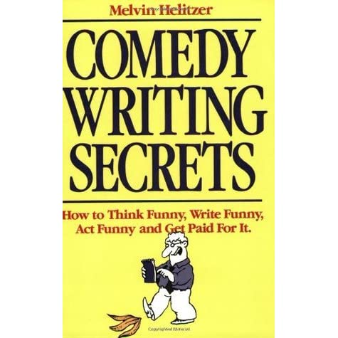 comedy writing secrets Stand-up comedy writing secrets – studying different styles of writing in this video we'll discuss some stand-up comedy writing secrets that will help you learn many different styles of writing that will aid you in quickly gaining the skills needed to learn how to be a comedian.