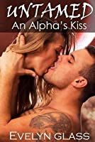 An Alpha's Kiss (Untamed, #1)
