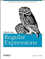 Mastering Regular Expressions: Powerful Techniques for Perl and Other Tools