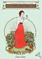 Petronella Saves Nearly Everyone: The Entomological Tales of Augustus T. Percival: 1