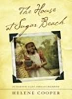The House at Sugar Beach: In Search of a Lost African Childhood.