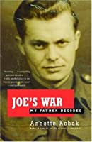 Joe's War: My Father Decoded (Vintage)