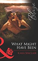 What Might Have Been (Mills & Boon Blaze)