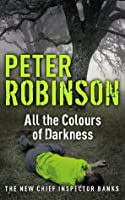 All the Colours of Darkness (Inspector Banks Mystery)
