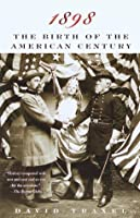 1898: The Birth of the American Century (Vintage)