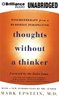Thoughts Without a Thinker: Psychotherapy from a Buddhist Perspective