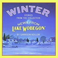 Winter: Stories from the Collection News from Lake Wobegon