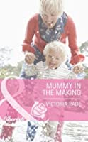 Mummy in the Making (Northbridge Nuptials - Book 17)