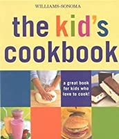 The Kid's Cookbook: A Great Book for Kids Who Love to Cook