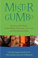 Mister Gumbo: Down and Dirty with Black Men on Life, Sex, and Relationships
