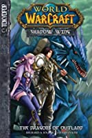 Warcraft: Shadow Wing Volume 1: The Dragons of Outland (World of Warcraft: Shadow Wing (Tokyopop)) (v. 1)