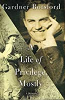 A Life of Privilege, Mostly