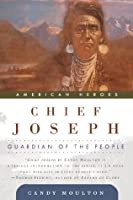 Chief Joseph: Guardian of the People (American Heroes)