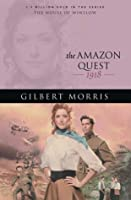 The Amazon Quest: 1918 (The House of Winslow)