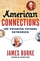 American Connections: The Founding Fathers. Networked
