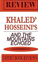 And the Mountains Echoed: By Khaled Hosseini - Expert Book Review & Analysis