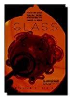 Glass:: From The First Mirror To Fiber Optics, The Story Of The Substance That Changed The World