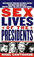Sex Lives Of The Presidents: From Washington To Clinton