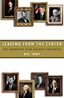 Leading from the Center: Why Moderates Make the Best Presidents