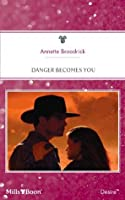 Mills & Boon : Danger Becomes You (The Crenshaws of Texas)