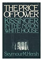 The Price of Power: Kissinger