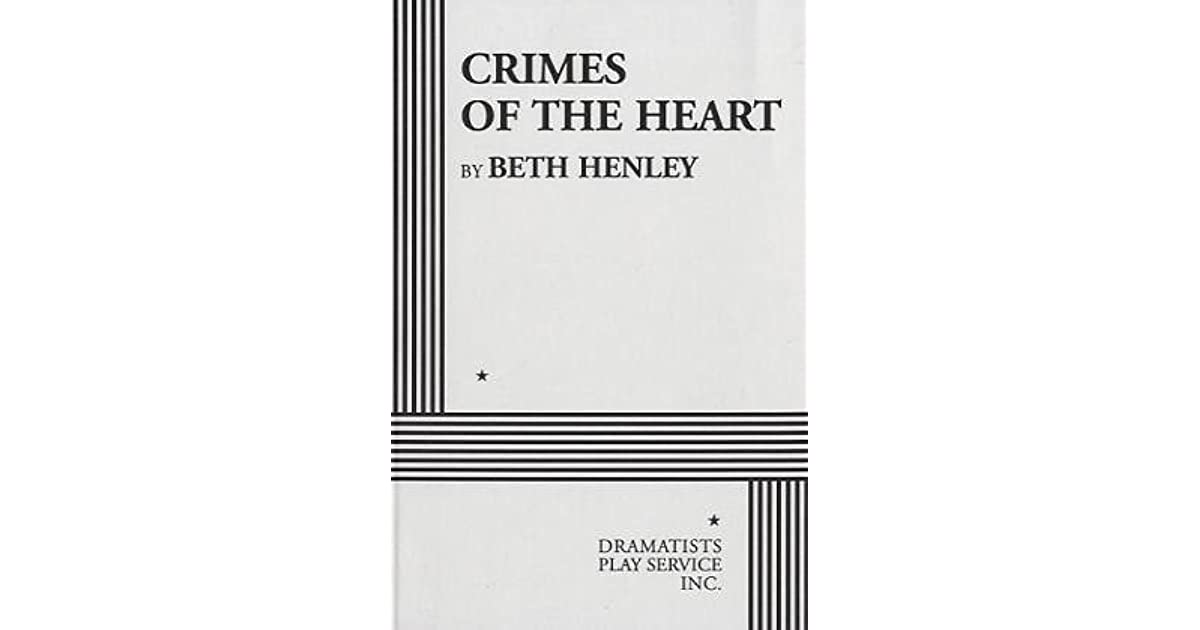 a review of crimes of the heart by beth henley Find great deals for crimes of the heart by beth henley (1982, paperback) shop with confidence on ebay.