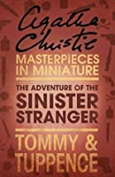 The Adventure of the Sinister Stranger: Tommy & Tuppence (Masterpieces in Miniature)