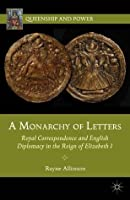 A Monarchy of Letters (Queenship and Power)