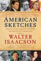 American Sketches: Great Leaders, Creative Thinkers & Heroes of a Hurricane