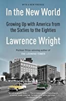 In the New World: Growing Up with America from the Sixties to the Eighties (Vintage)