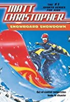 Snowboard Showdown: Out-of Control Competition Leads to Disaster (Matt Christopher Sports Classics)