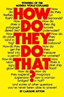 How Do They Do That?: Wonders of the Modern World Explained