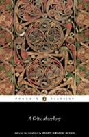 A Celtic Miscellany: Selected and Translated by Kenneth Hurlstone Jackson (Classics)