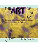 The Art of Fine Art: Notes, Essays, and Guiding Lights After Fifty Years of Work