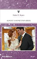 Mills & Boon : Almost A Hometown Bride