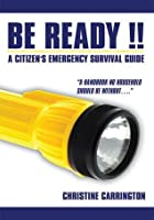 Be Ready !!: A Citizen's Emergency Survival Guide