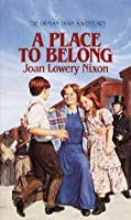 A Place to Belong (Orphan Train Adventures)