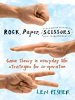 Rock, Paper, Scissors - Game Theory in everyday life: strategies for co-operation