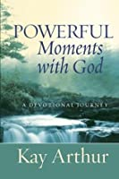Powerful Moments with God