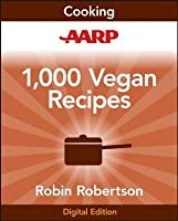 AARP 1,000 Vegan Recipes (1,000 Recipes)