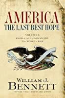 America: The Last Best Hope (Volume I): From the Age of Discovery to a World at War: 1