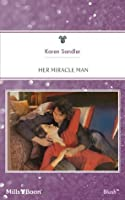 Mills & Boon : Her Miracle Man